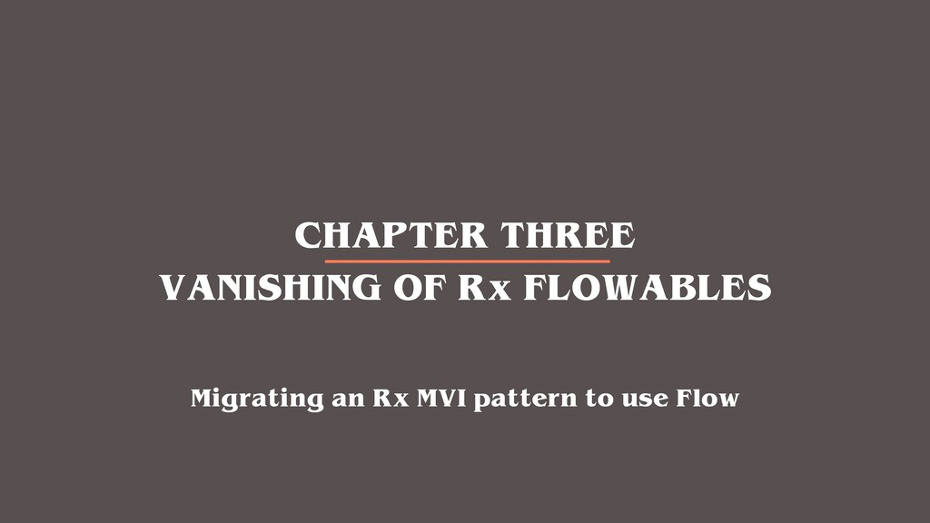 CHAPTER THREE VANISHING OF Rx FLOWABLES Migrati...