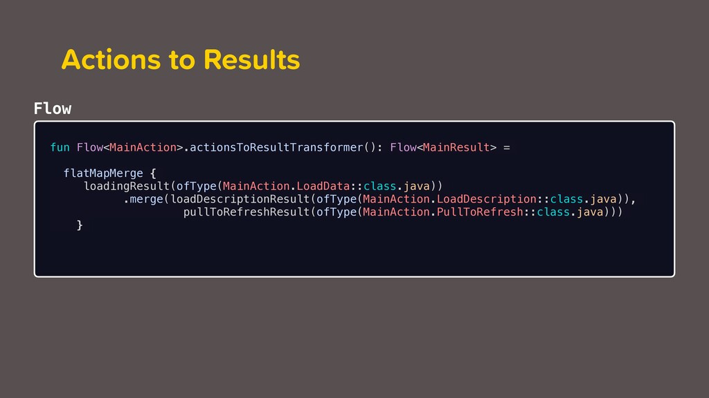 Merge Operator Actions to Results fun Flow<Main...