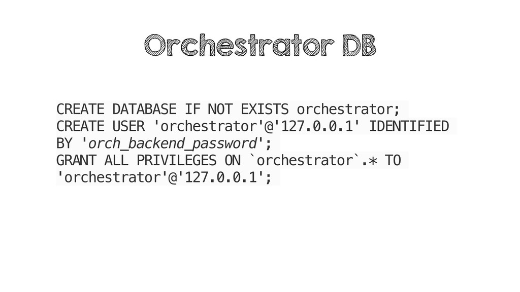 CREATE DATABASE IF NOT EXISTS orchestrator; CRE...