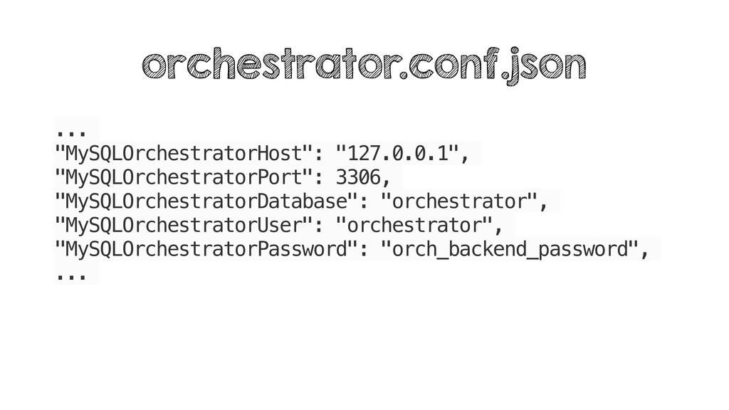 """... """"MySQLOrchestratorHost"""": """"127.0.0.1"""", """"MySQ..."""