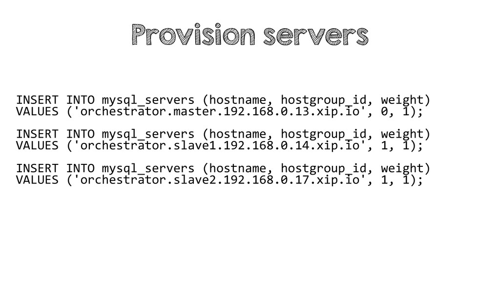 INSERT INTO mysql_servers (hostname, hostgroup_...