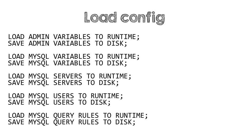 LOAD ADMIN VARIABLES TO RUNTIME; SAVE ADMIN VAR...