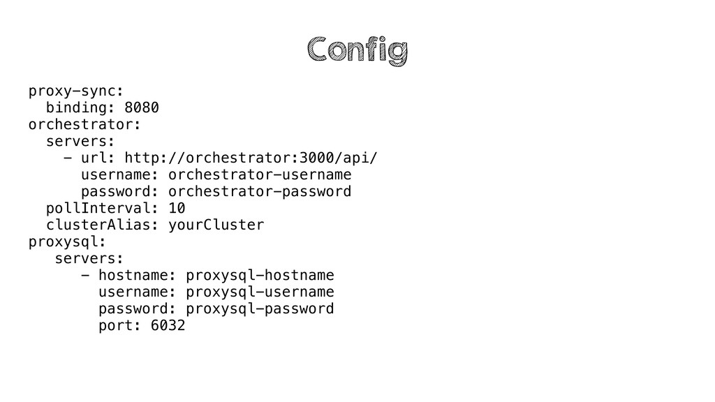 proxy-sync: binding: 8080 orchestrator: servers...