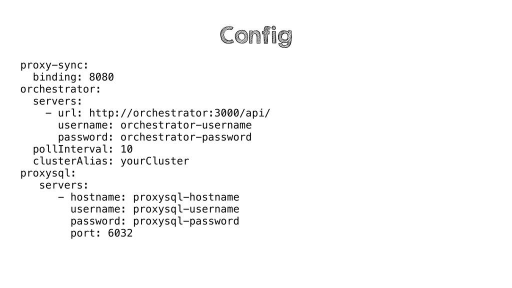 proxy-sync: binding: 8080 orchestrator: servers...