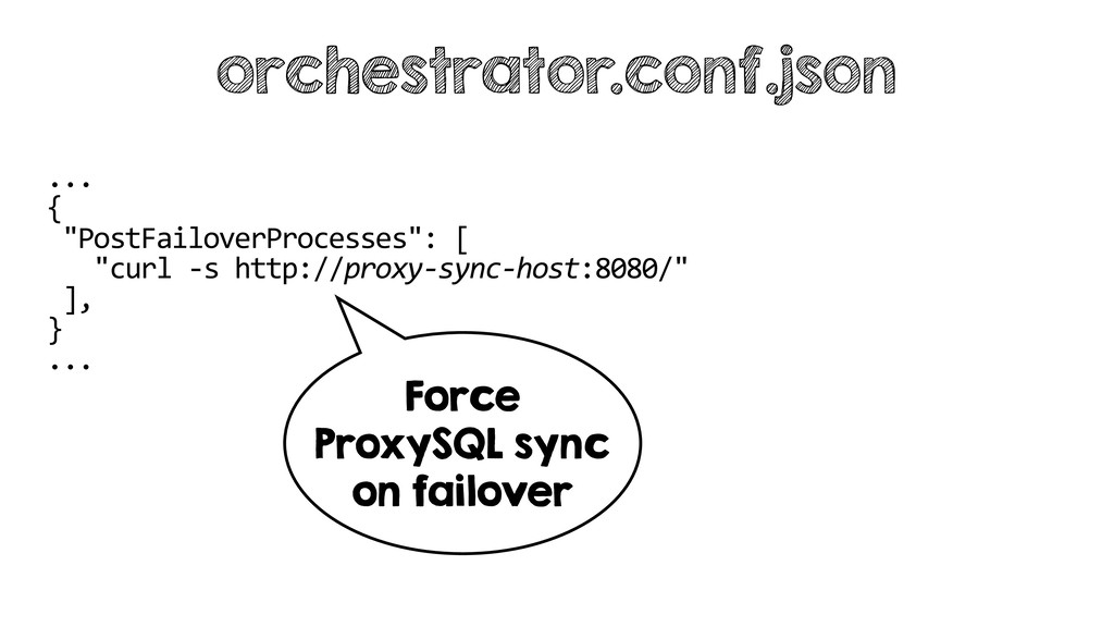 "... { ""PostFailoverProcesses"": [ ""curl -s http:..."