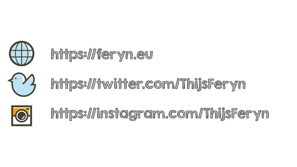 https://feryn.eu https://twitter.com/ThijsFeryn...