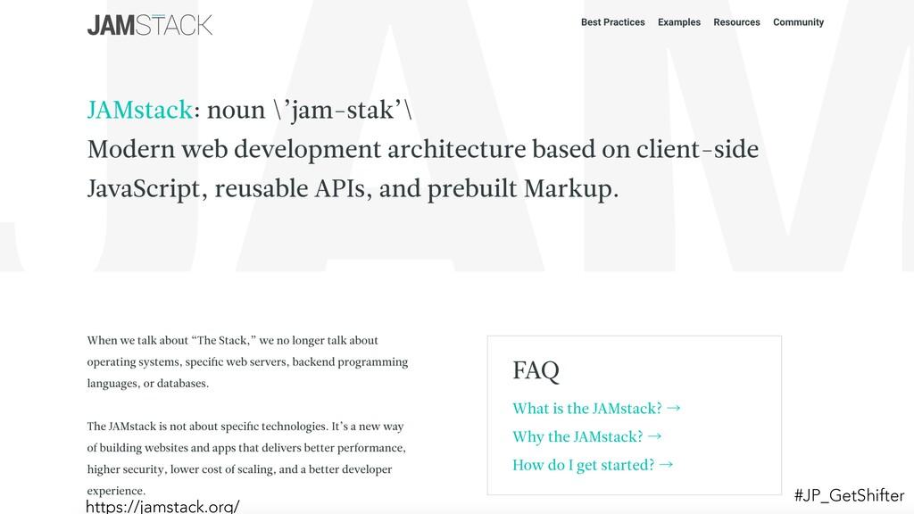 https://jamstack.org/ #JP_GetShifter