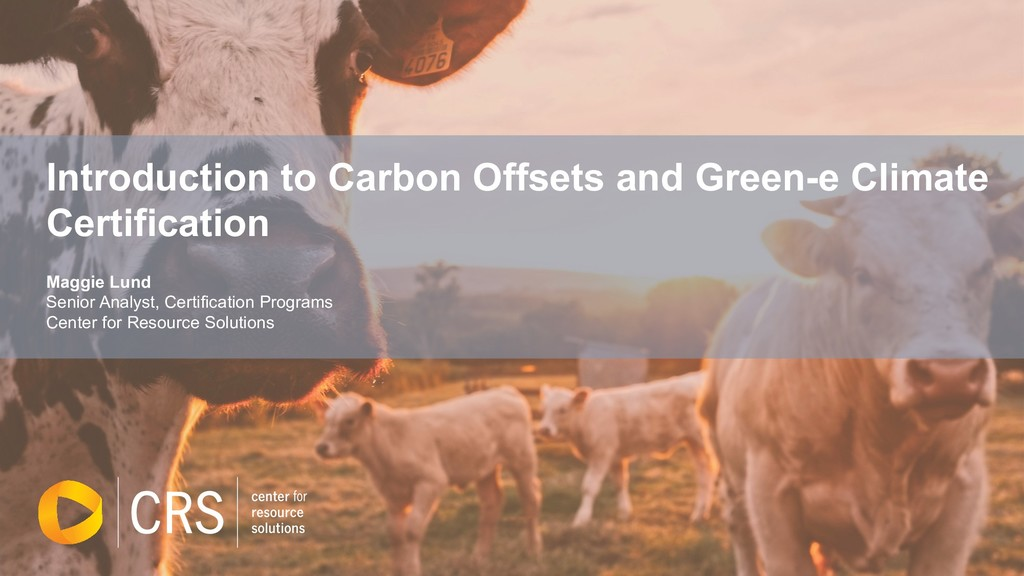 Introduction to Carbon Offsets and Green-e Clim...