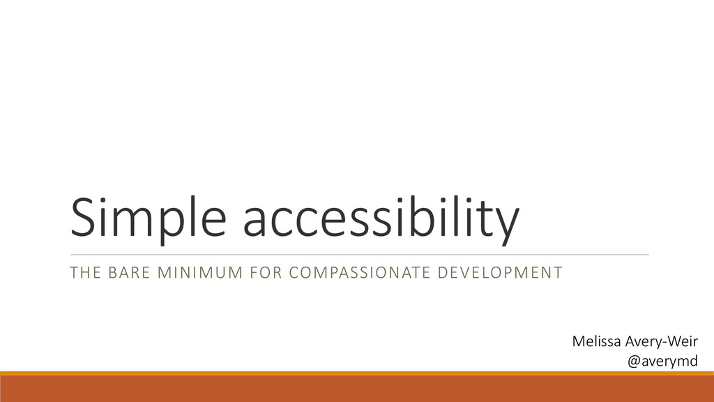 Simple accessibility THE BARE MINIMUM FOR COMPA...