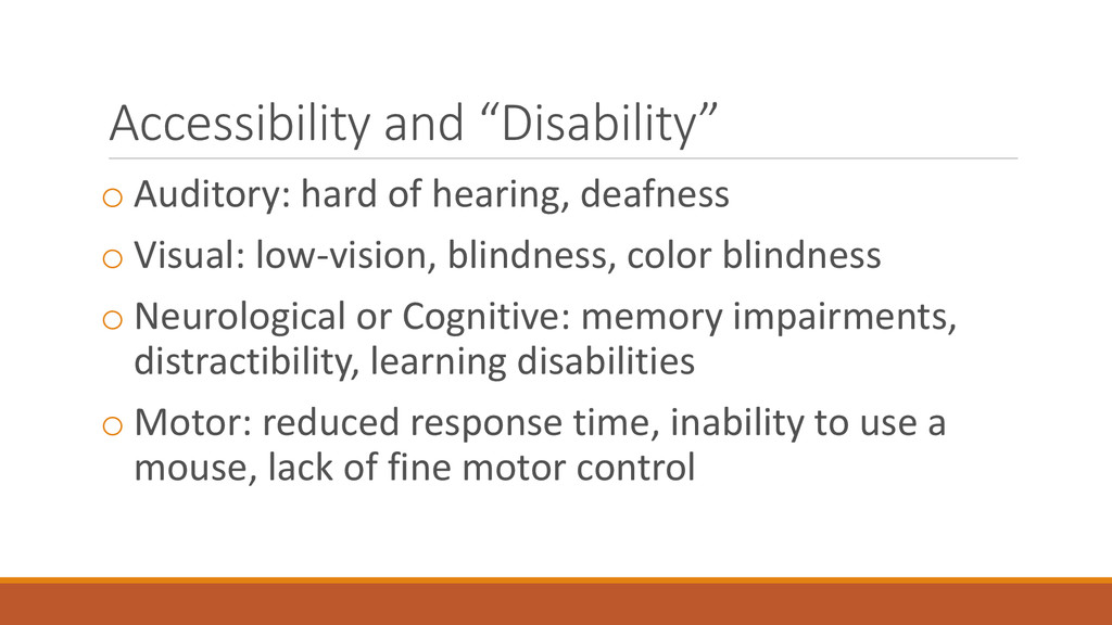 """Accessibility and """"Disability"""" o Auditory: hard..."""