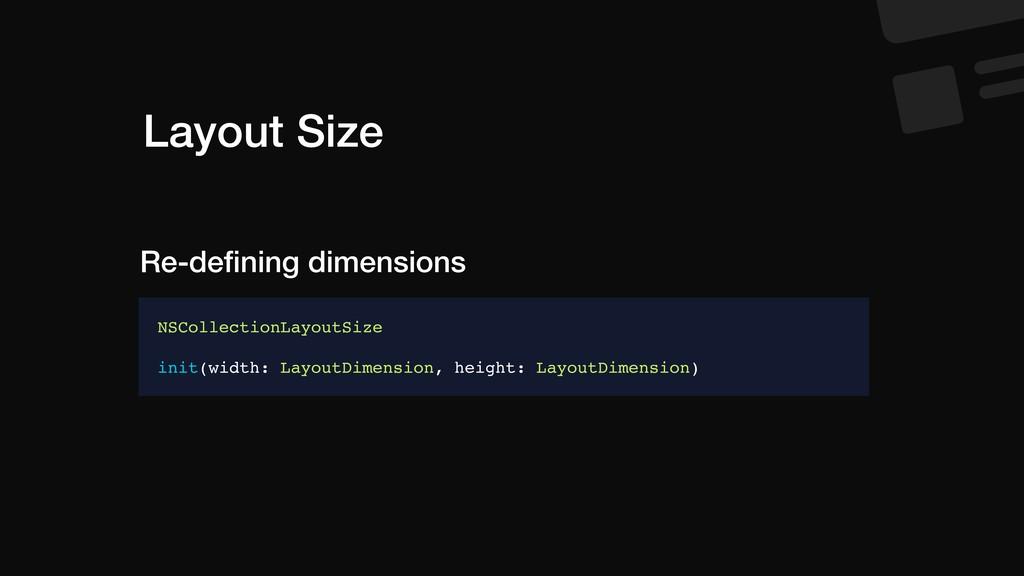 Layout Size NSCollectionLayoutSize init(width: ...