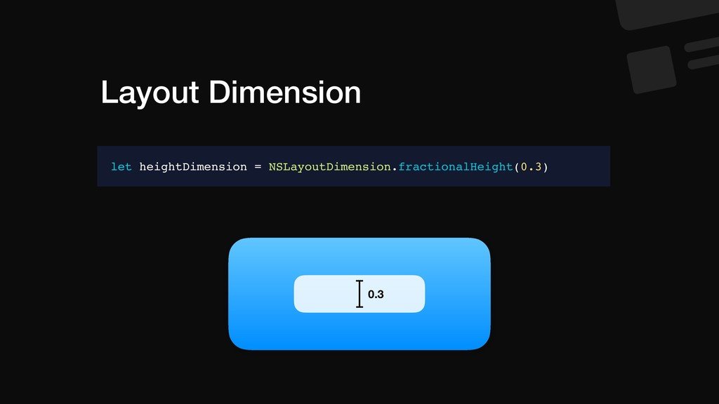 Layout Dimension let heightDimension = NSLayout...
