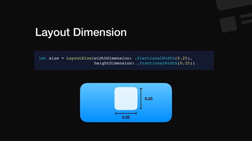 Layout Dimension let size = LayoutSize(widthDim...