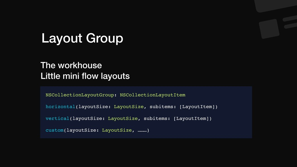 Layout Group NSCollectionLayoutGroup: NSCollect...
