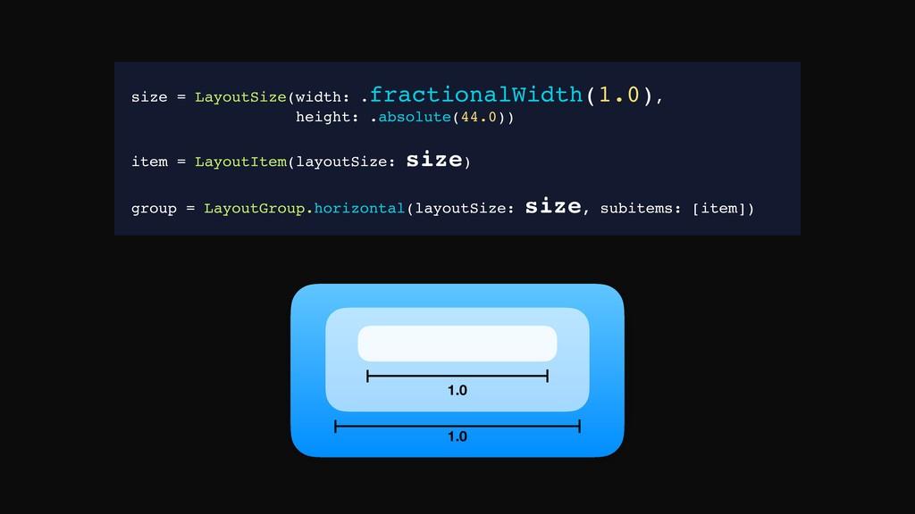 1.0 size = LayoutSize(width: .fractionalWidth(1...