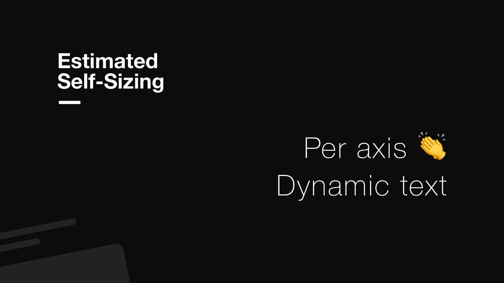 Estimated Self-Sizing Per axis  Dynamic text