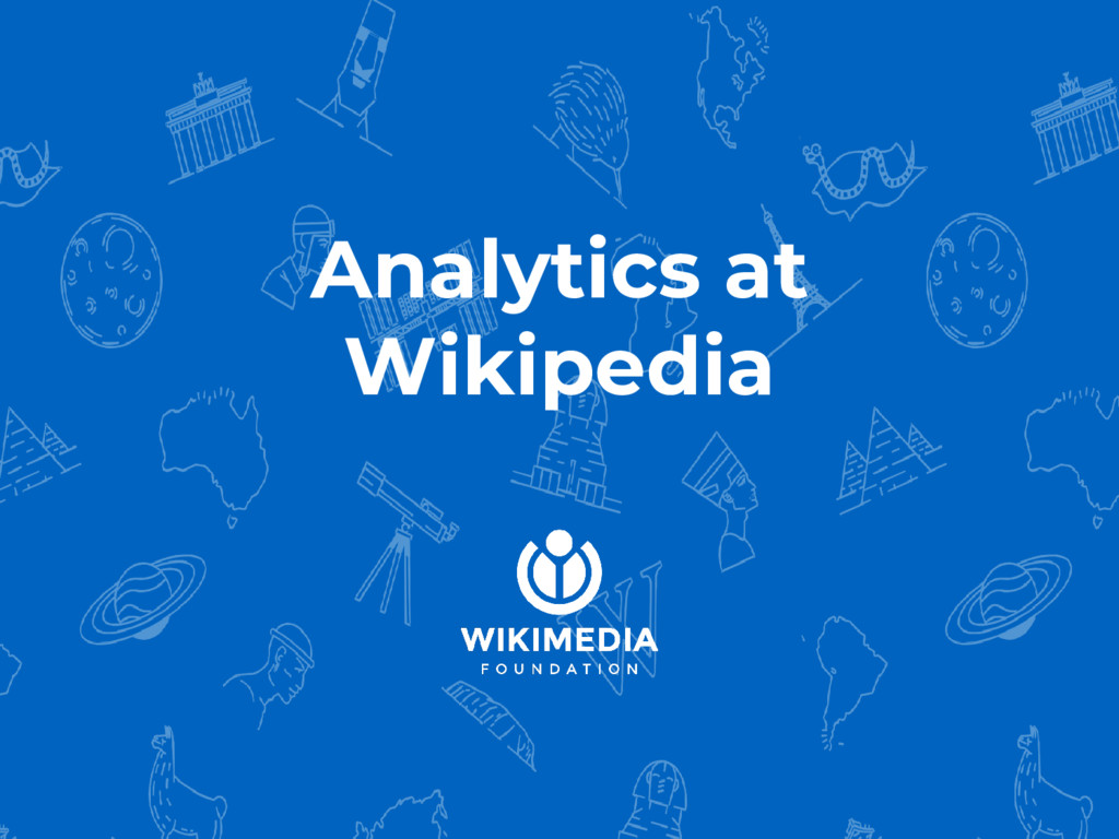 Analytics at Wikipedia
