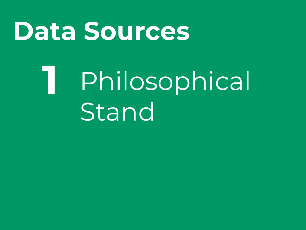Data Sources Philosophical Stand 1