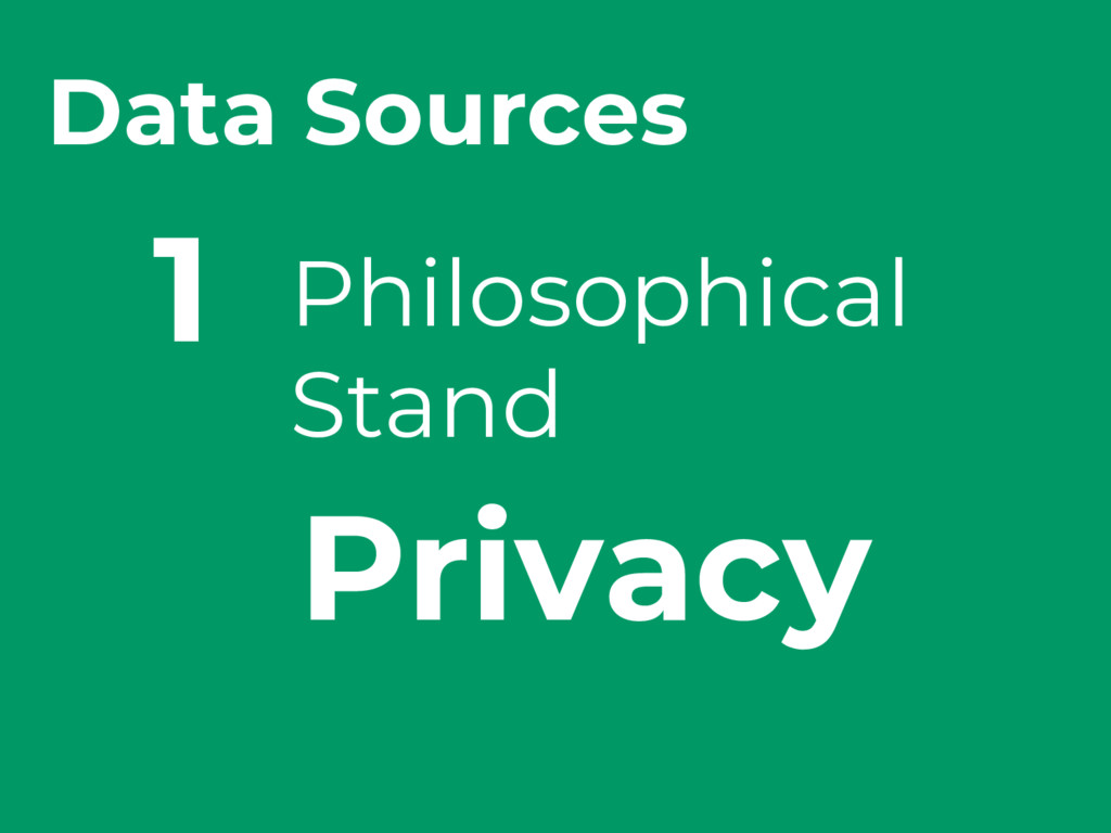 Data Sources Philosophical Stand 1 Privacy