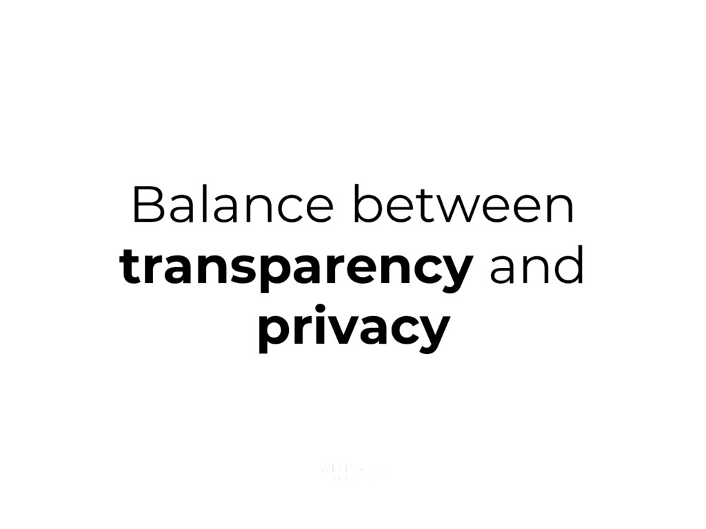 Balance between transparency and privacy