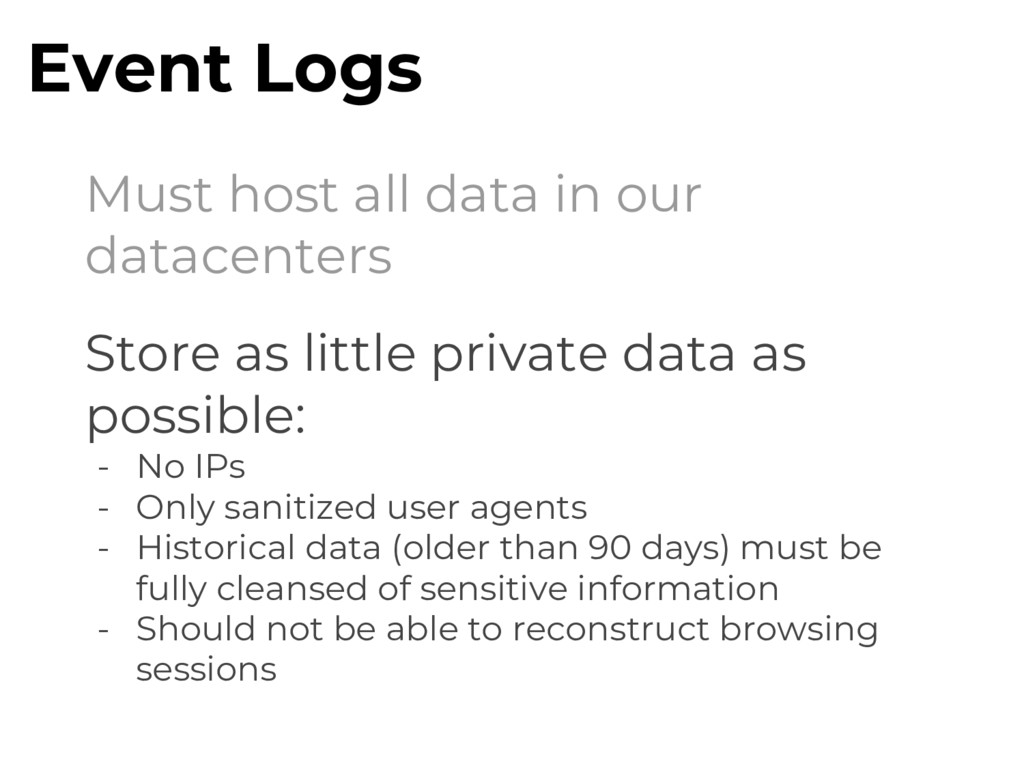 Must host all data in our datacenters Event Log...