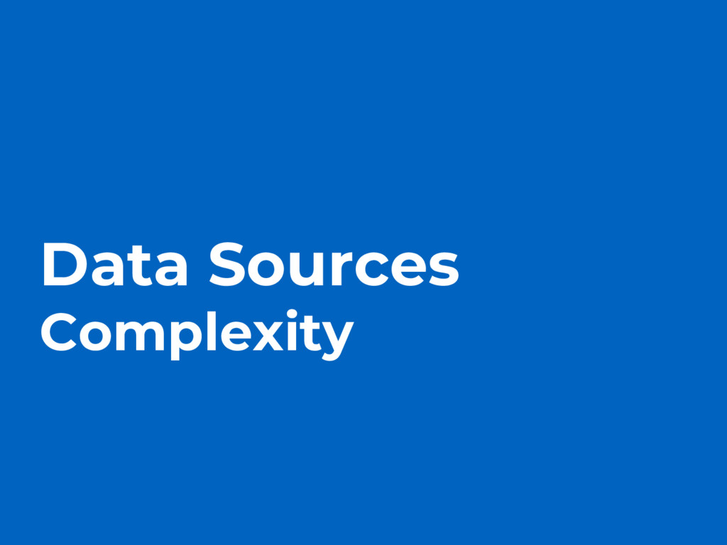 Data Sources Complexity