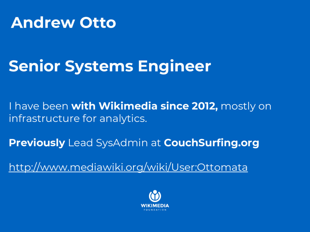 Senior Systems Engineer I have been with Wikime...