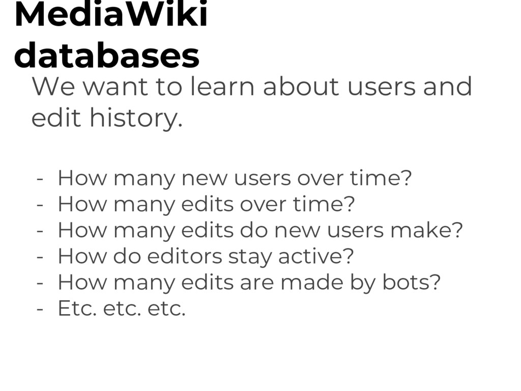 We want to learn about users and edit history. ...