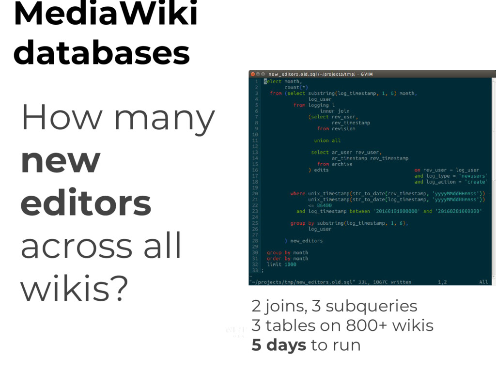 MediaWiki databases How many new editors across...