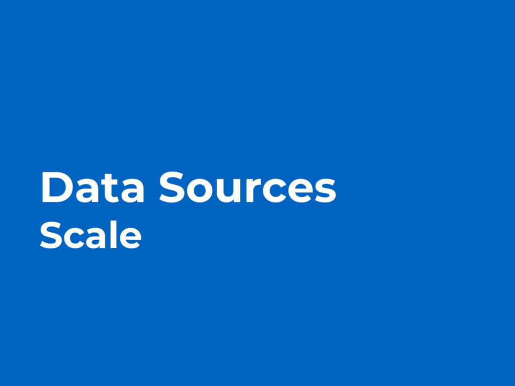 Data Sources Scale