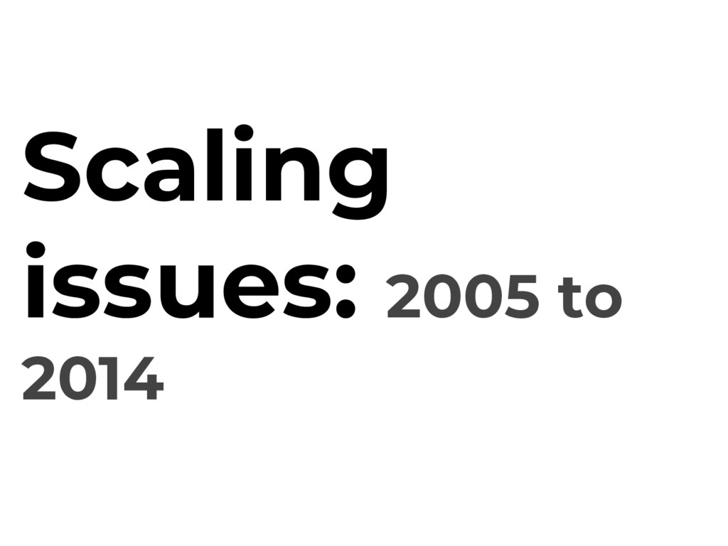 Scaling issues: 2005 to 2014