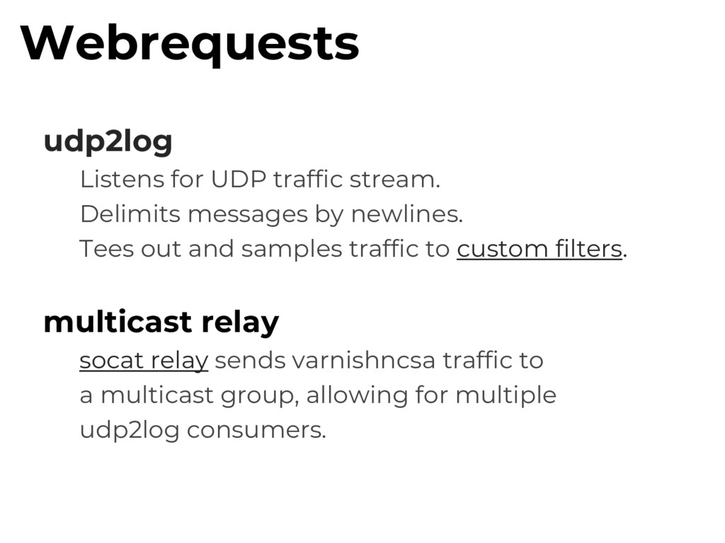 udp2log Listens for UDP traffic stream. Delimit...
