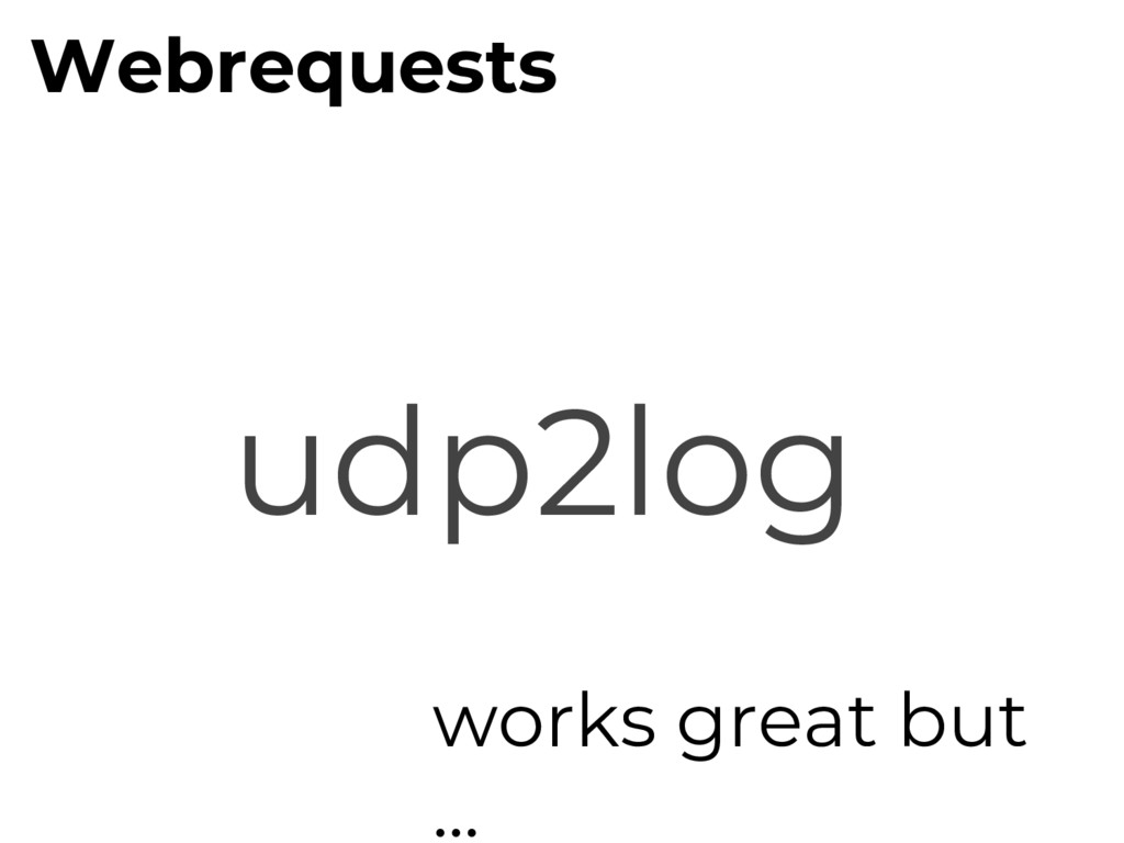 works great but ... Webrequests udp2log