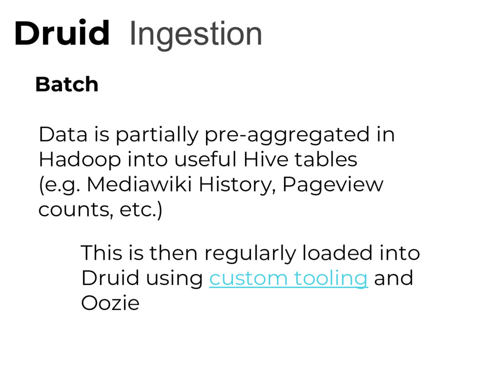 Ingestion Druid Batch Data is partially pre-agg...