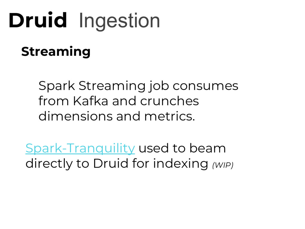 Ingestion Druid Streaming Spark Streaming job c...