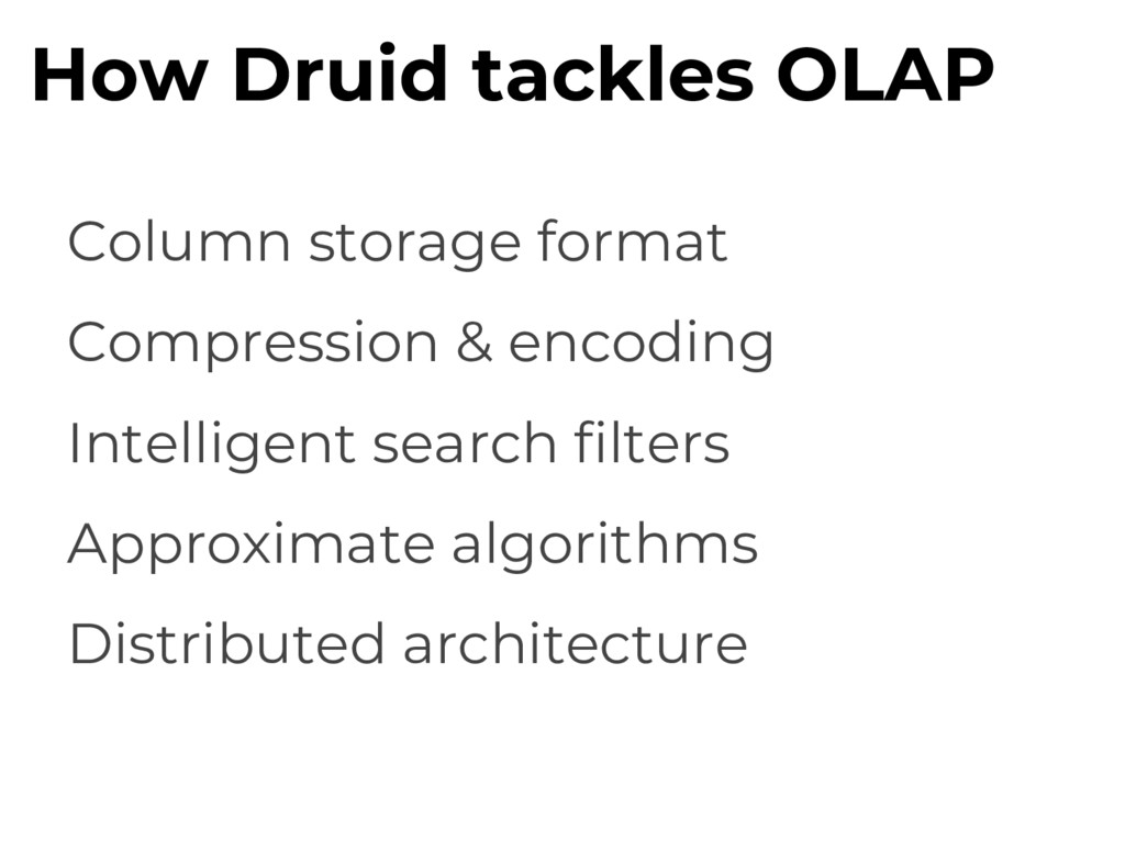 How Druid tackles OLAP Column storage format Co...