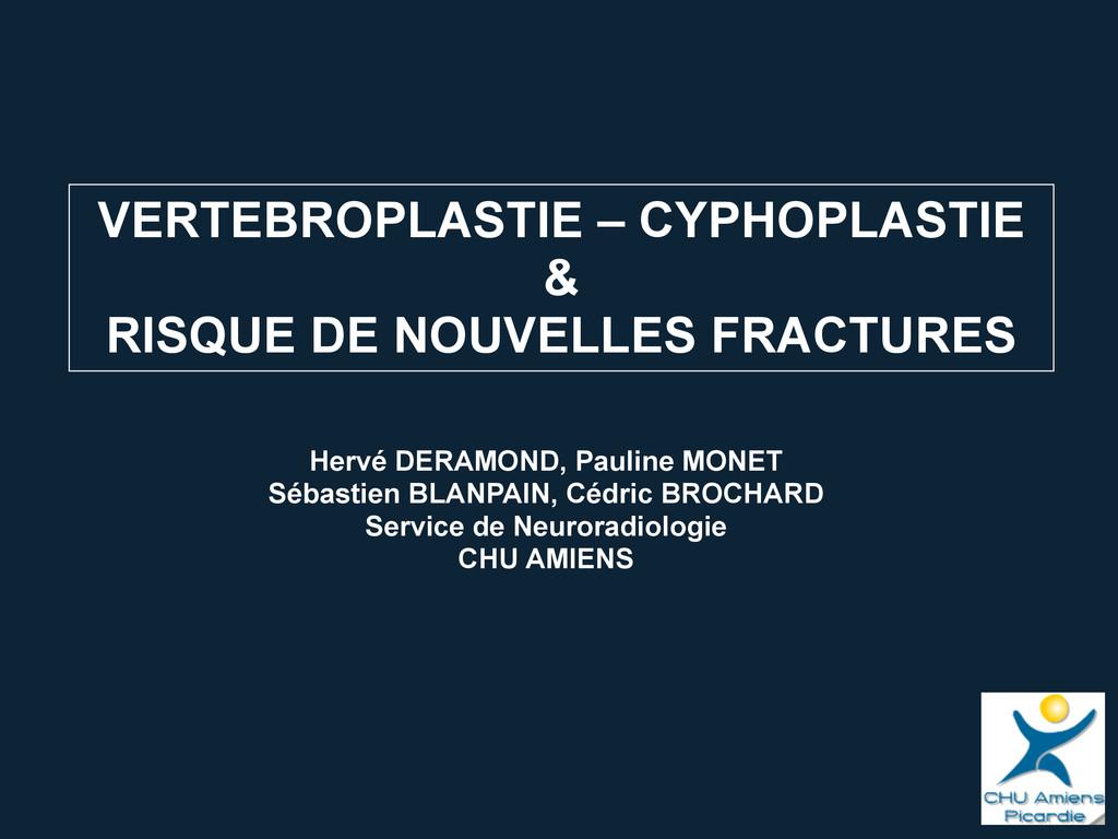 VERTEBROPLASTIE – CYPHOPLASTIE & RISQUE DE NOUV...