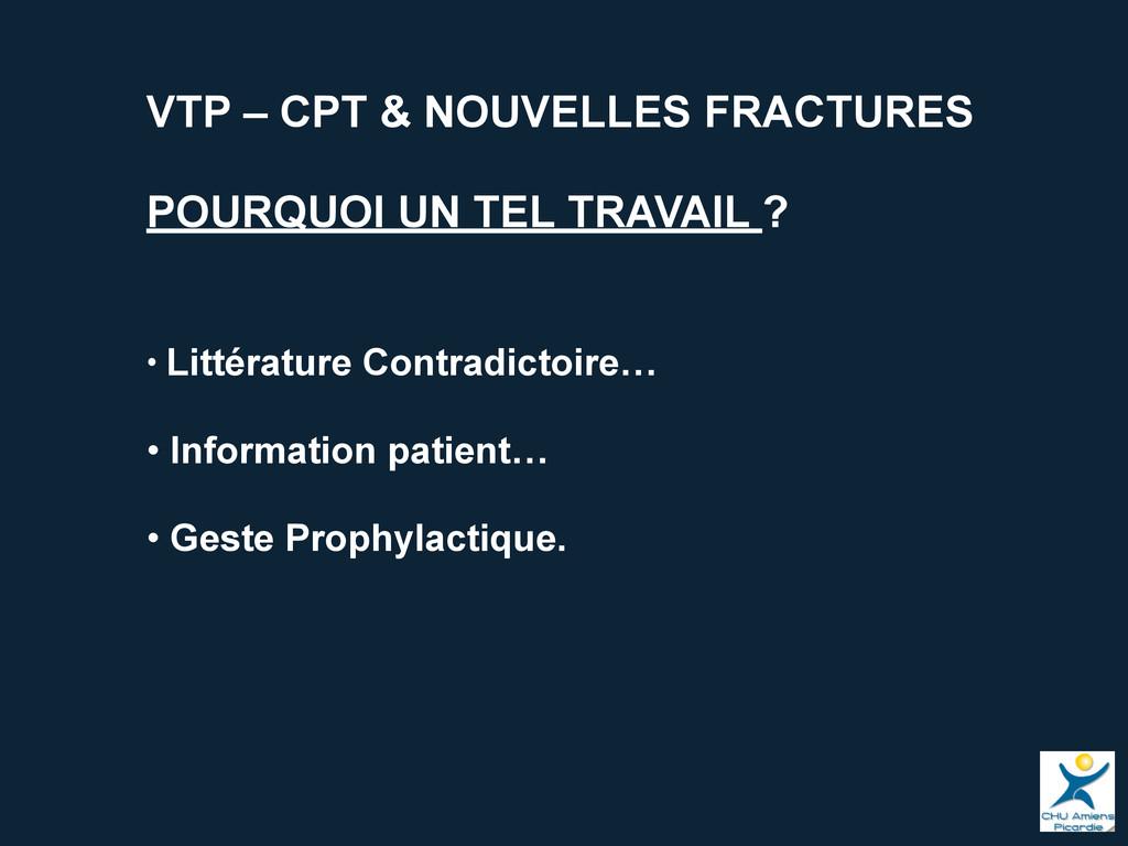 VTP – CPT & NOUVELLES FRACTURES POURQUOI UN TEL...