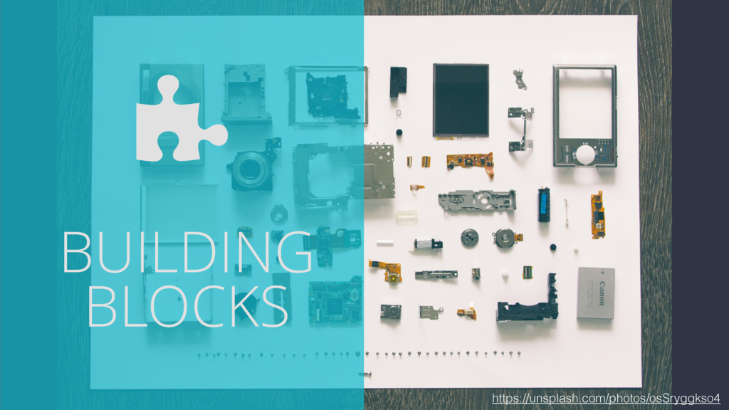 BUILDING BLOCKS https://unsplash.com/photos/osS...