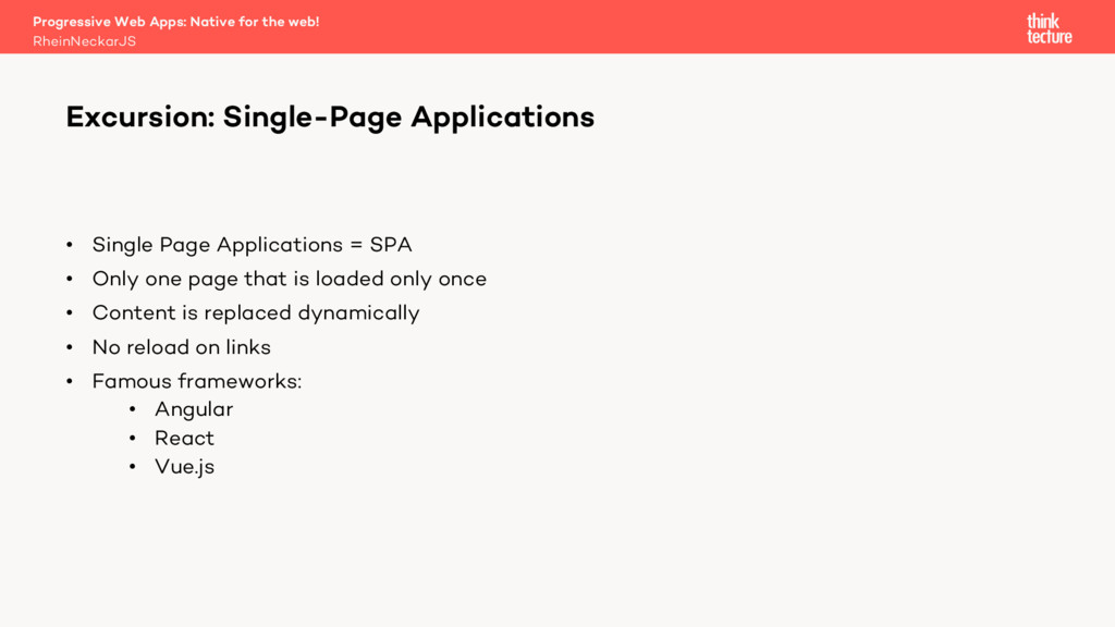 • Single Page Applications = SPA • Only one pag...