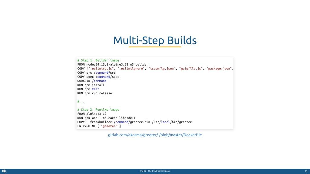 VSHN – The DevOps Company Multi-Step Builds # S...