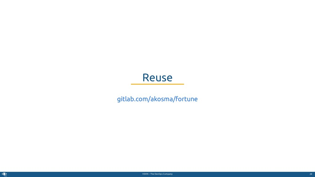 VSHN – The DevOps Company Reuse gitlab.com/akos...