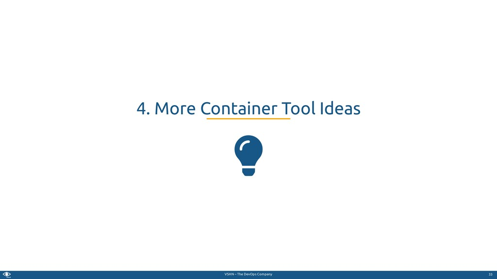 VSHN – The DevOps Company  4. More Container T...