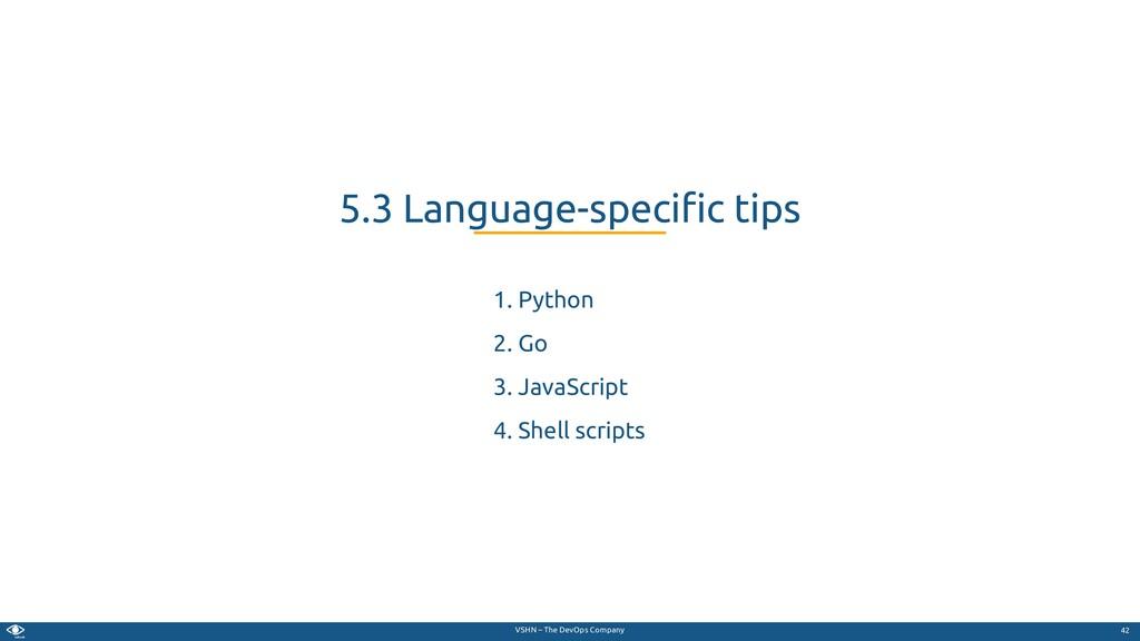VSHN – The DevOps Company 1. Python 2. Go 3. Ja...