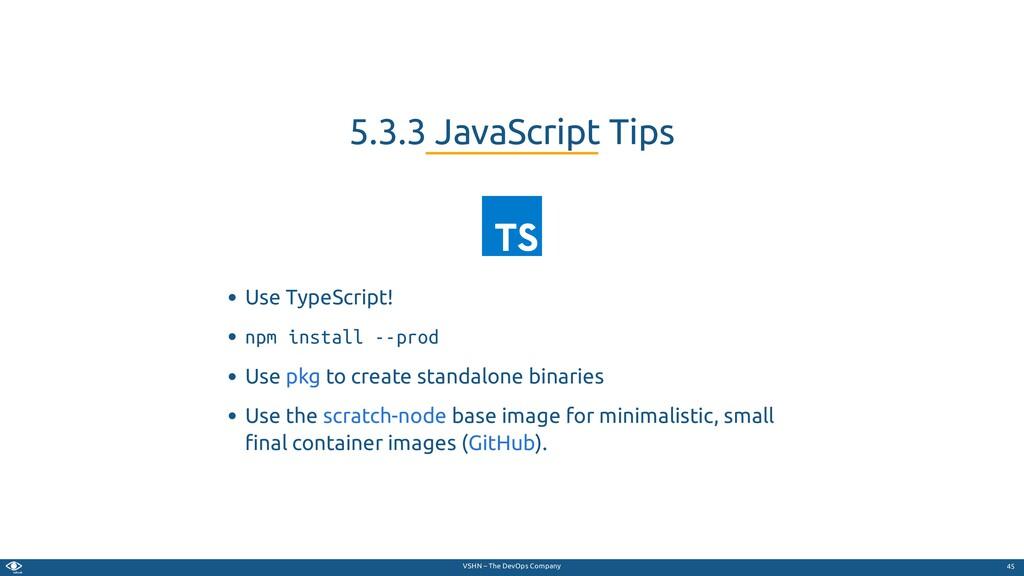 VSHN – The DevOps Company Use TypeScript! npm i...