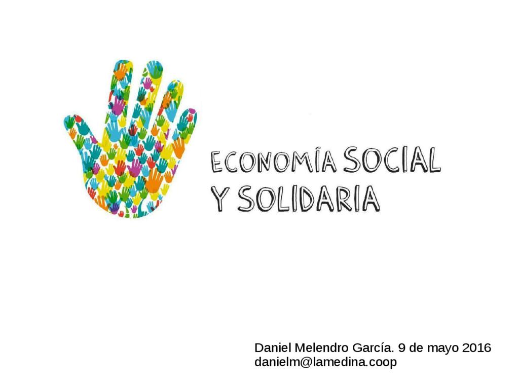 Daniel Melendro García. 9 de mayo 2016 danielm@...