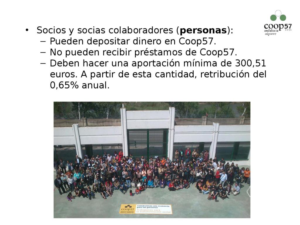• Socios y socias colaboradores (personas): – P...