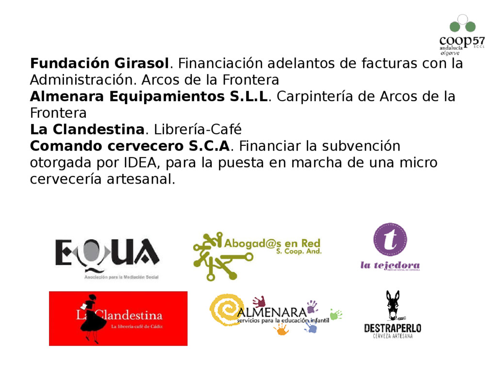 Fundación Girasol. Financiación adelantos de fa...