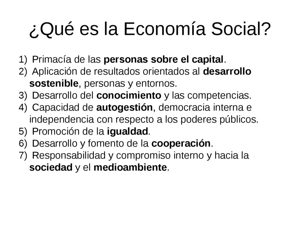¿Qué es la Economía Social? 1) Primacía de las ...