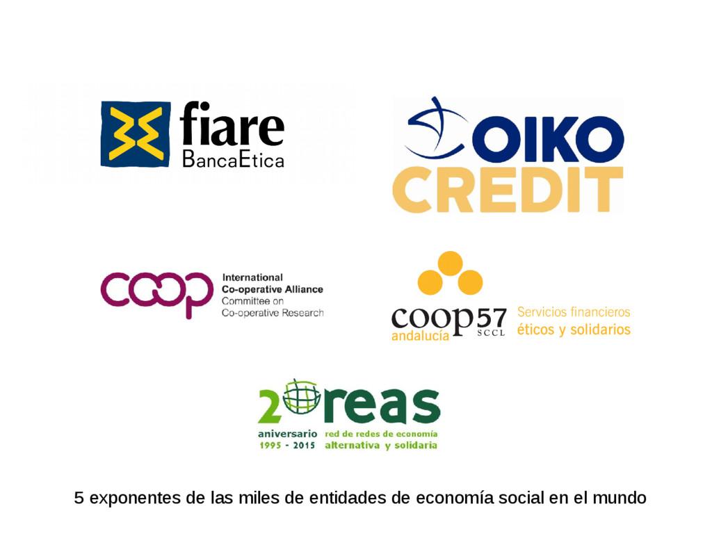 5 exponentes de las miles de entidades de econo...